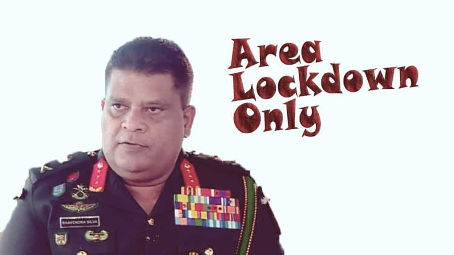 Only the area lockdown will not cover the whole country again - Army Commander